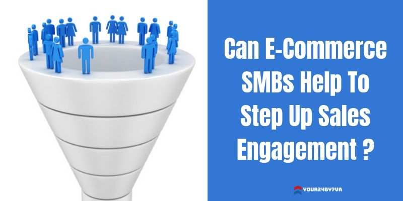 Can E-Commerce SMBs Help To Step Up Sales Engagement